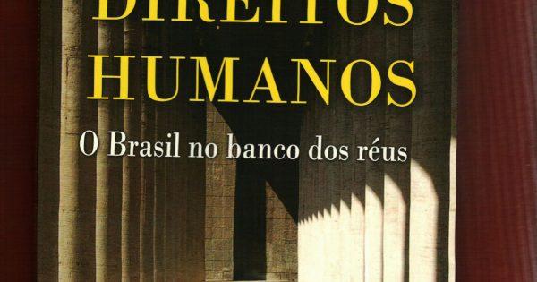 Direitos Humanos: O Brasil no banco dos réus