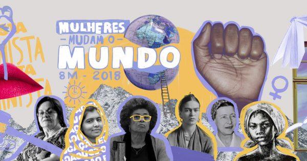 Mulheres Mudam o Mundo – 8 de Março – Dia Internacional das Mulheres