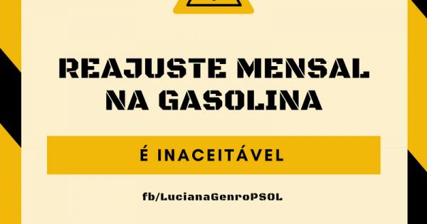 Reajuste mensal da gasolina é inaceitável!