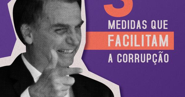 Medidas de Bolsonaro para facilitar a corrupção