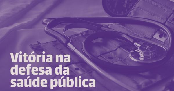 Vitória na defesa da saúde pública