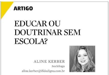 Aline Kerber: Educar ou doutrinar sem escola?
