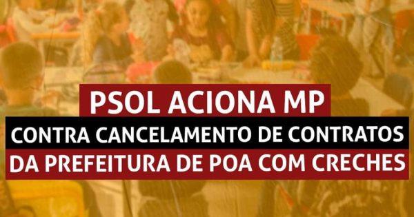 PSOL aciona MPT contra cancelamento de contratos da prefeitura de Porto Alegre com creches