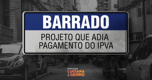 Barrado projeto que adia pagamento do IPVA no RS