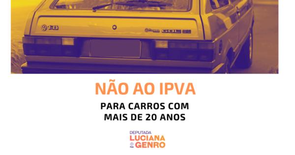 Emenda de Luciana Genro mantém isenção de IPVA a veículos com mais de 20 anos