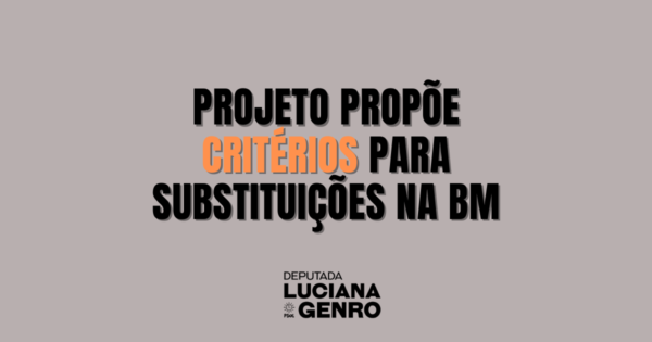 Projeto propõe critérios para substituições na BM