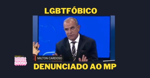 Natasha Ferreira denuncia Milton Cardoso ao MP por homofobia