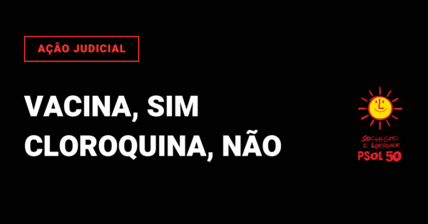 Parlamentares do PSOL entram na Justiça contra distribuição de hidroxicloroquina e ivermectina pela prefeitura de Porto Alegre