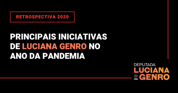 Retrospectiva 2020: Confira as principais iniciativas de Luciana Genro