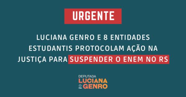Luciana Genro e 8 entidades acadêmicas ingressam com ação pelo adiamento do Enem no Rio Grande do Sul