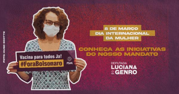 8M: Conheça as iniciativas de Luciana Genro para as mulheres