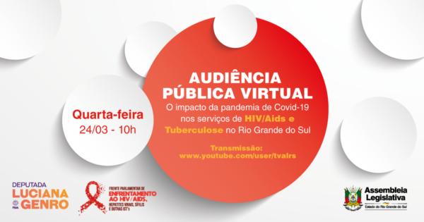 Audiência pública debaterá situação de atendimento a HIV/Aids e Tuberculose no RS durante a pandemia