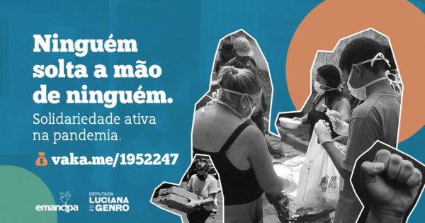 Luciana Genro e ONG Emancipa lançam campanha de solidariedade na pandemia