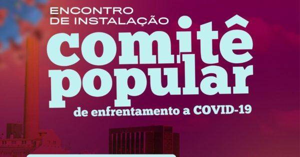 PSOL participa de lançamento do Comitê Popular de Enfrentamento à Covid-19