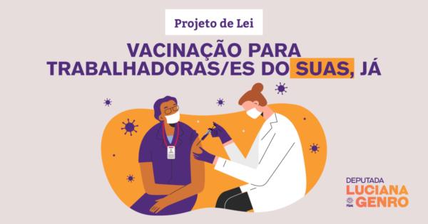 Luciana Genro apresenta projeto de lei para que trabalhadores da assistência social entrem na lista de prioridades na vacinação contra Covid-19