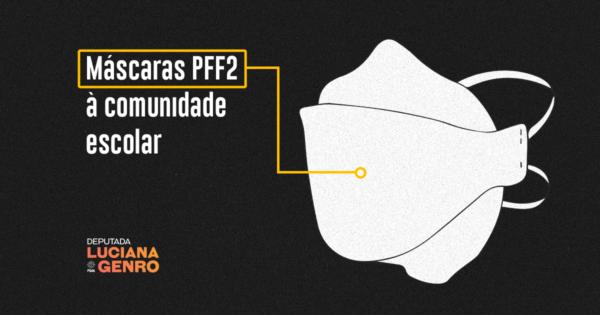 Luciana Genro solicita distribuição de máscaras PFF2 para trabalhadores da educação de NH
